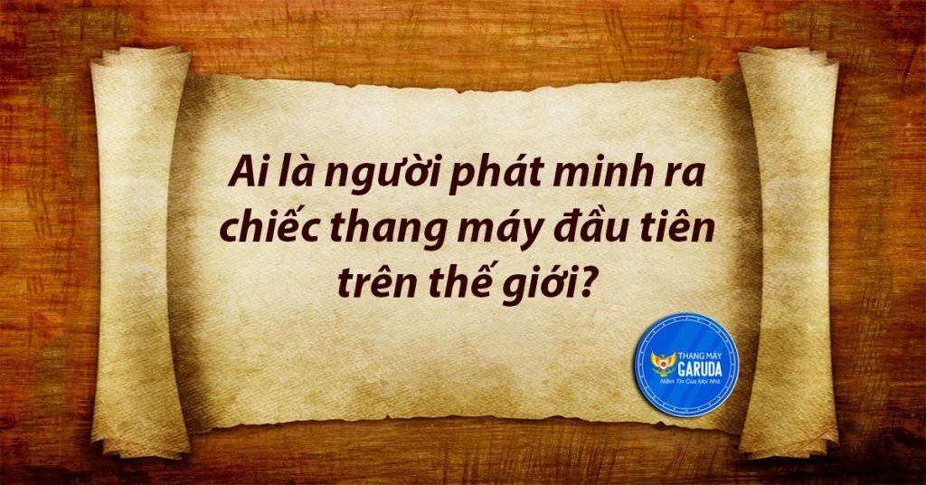 i-la-nguoi-phat-minh-ra-thang-may-1024x536